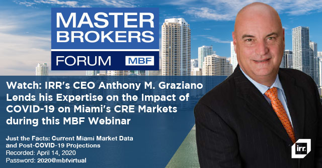IRR's CEO Anthony M. Graziano Lends his Expertise on the Impact of COVID-19 on Miami's CRE Markets during this MBF Webinar