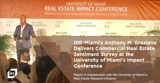 IRR-Miami's Anthony M. Graziano Delivers Commercial Real Estate Sentiment Survey at the University of Miami's Impact Conference