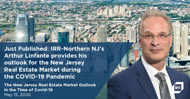 Just Published: IRR-Northern NJ's Arthur Linfante provides his outlook for the New Jersey Real Estate Market during the COVID-19 Pandemic
