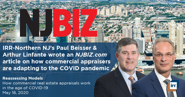 IRR-Northern NJ's Paul Beisser & Arthur Linfante wrote an NJBIZ.com article on how commercial appraisers  are adapting to the COVID pandemic