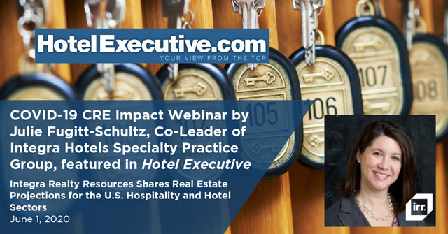 COVID-19 CRE Impact Webinar by Julie Fugitt-Schultz, Co-Leader of Integra Hotels Specialty Practice Group, featured in Hotel Executive