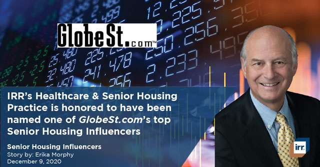 IRR's Healthcare and Senior Housing Practice is Honored to have been named one of Globest.com's top Senior Housing Influencers