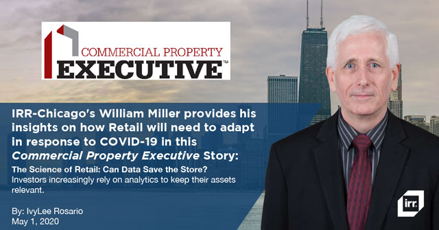 IRR-Chicago's William Miller provides his insights on how Retail will need to adapt in response to COVID-19 in this  Commercial Property Executive Story