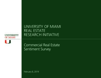 University of Miami Real Estate Research Initiative Commercial Real Estate Sentiment Survey Results